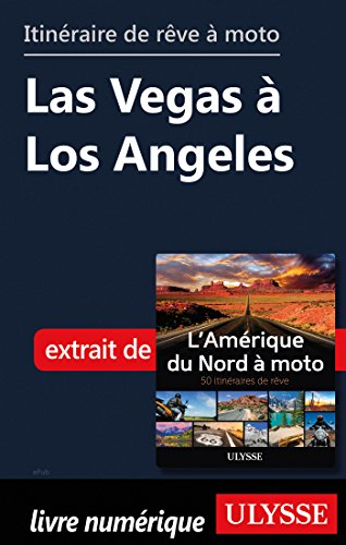 Descargar Libro Itinéraires de rêve à moto - Las Vegas à Los Angeles de Collectif