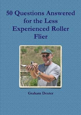 50-questions-answered-for-the-less-experienced-roller-flier-by-author-graham-dexter-published-on-december-2013