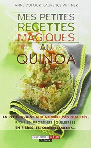 Mes petites recettes magiques au quinoa par Anne Dufour