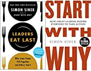 Leaders Eat Last (With a New Chapter): Why Some Teams Pull Together and Others Don't + Start With Why: How