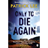 Only to Die Again: Sam Dryden Thriller 2