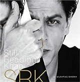 Shahrukh Khan: Still Reading Khan by Mushtaq Shiekh (2006-06-06)