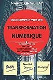 Telecharger Livres Guide Compact vers une Transformation Numerique Augmenter ses Ventes sa Productivite et sa Rentabilite avec Le Numerique (PDF,EPUB,MOBI) gratuits en Francaise