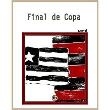 """Final de Copa (Coleção """"Campanha do Flamengo no Brasileirão 2017"""" Livro 23) (Portuguese Edition)"""