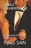 Telecharger Livres DROLE D EMBROUILLE Une Comedie ecrite par POUPSAN (PDF,EPUB,MOBI) gratuits en Francaise