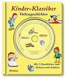 Kinder-Klassiker: Vorlesegeschichten: Mit 5 Geschichten zum Vorlesen und Anhören