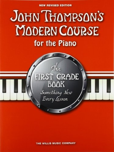 John Thompson's Modern Course First Grade 2012 (John Thompsons Modern Piano): Written by John Thompson, 2012 Edition, (New edition) Publisher: Music Sales Ltd [Paperback]
