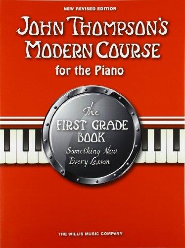 John Thompson's Modern Course First Grade 2012 (John Thompsons Modern Piano): Written by John Thompson, 2012 Edition, (New edition) Publisher: Music Sales Ltd [Paperback]