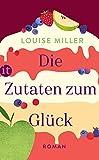Die Zutaten zum Glück: Roman (insel taschenbuch) von Louise Miller