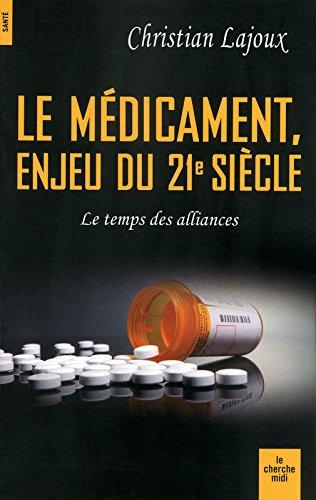 Le médicament, enjeu du 21e siècle
