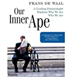 Our Inner Ape: A Leading Primatologist Explains Why We are Who We are (CD-Audio) - Common
