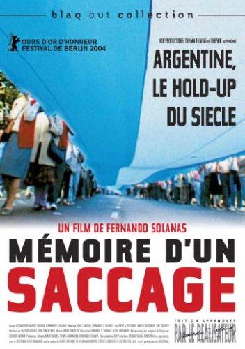 Mémoire d'un saccage ; Argentine, le hold up du siècle