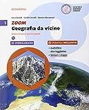 Zoom. Geografia da vicino. Per la Scuola media. Con e-book. Con espansione online: 1
