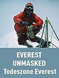 Everest Unmasked - Todeszone Everest