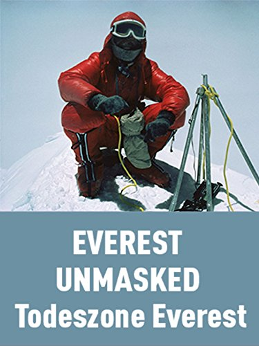 Everest Unmasked - Todeszone Everest (Mount)