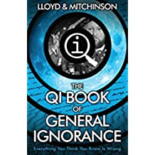 QI: The Book of General Ignorance - The Noticeably Stouter Edition (Qi: Book of General Ignorance)
