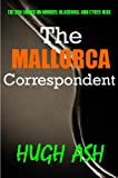 Front cover for the book The Mallorca Correspondent by Hugh Ash