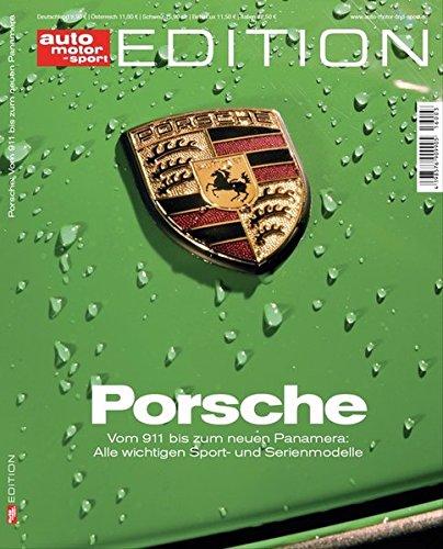 Preisvergleich Produktbild auto motor und sport Edition - Porsche: Vom 911 bis zum neuen Panamera: Alle wichtigen Sport- und Serienmodelle