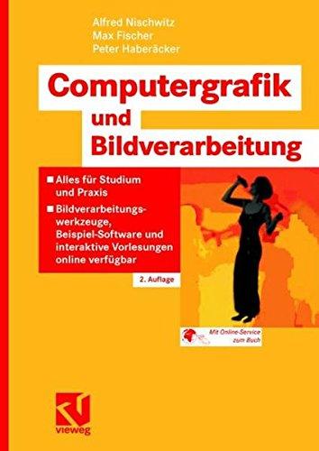 Computergrafik und Bildverarbeitung: Alles für Studium und Praxis - Bildverarbeitungswerkzeuge, Beispiel-Software und interaktive Vorlesungen online verfügbar