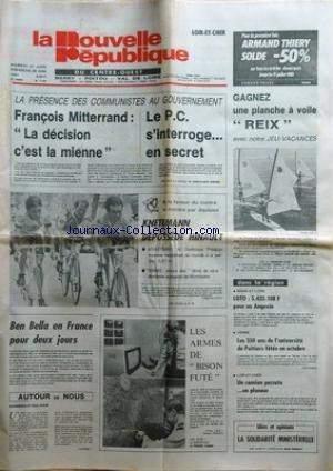 NOUVELLE REPUBLIQUE (LA) [No 11166] du 27/06/1981 - FRANCOIS MITTERRAND - LA DECISION C'EST LA MIENNE - LE P.C. S'INTERROGE EN SECERT - LES SPORTS - KNETEMANN DEPOSSEDE HINAULT - ATHLETISME - POLLIAKOV - TENNIS A WIMBLEDON - BEN BELLA EN FRANCE POUR 2 JOURS - LA SOLIDARITE MINISTERIELLE PAR FERNIOT - VIENNE - LES 550 ANS DE L'UNIVERSITE DE POITIERS FETES EN OCTOBRE -