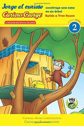 Jorge El Curioso Construye Una Casa En Un Árbol/Curious George Builds a Tree House (Cgtv Reader) (Green Light Reader, Level 2  Coleccion Luz Verde, Nivel 2 / Jorge el curioso / Curious George) por H. A. Rey