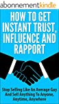 How To Get Instant Trust, Influence a...