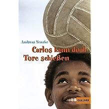 Carlos kann doch Tore schießen (Gulliver)