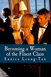 Becoming a Woman of the Finest Class: A Guide to Class and Refinement