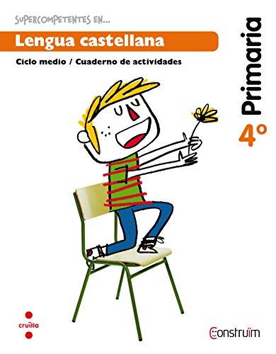 Supercompetents en... Lengua castellana. 4 Primaria. Construïm. Cuaderno - 9788466138048 por Esther Fuster Enebral