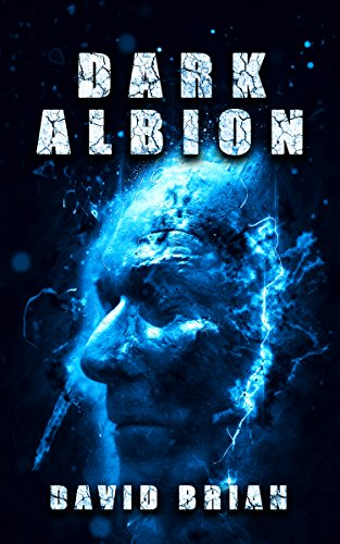 Dark Albion: Eight Tales of Fantasy and Terror (Including the Complete Selected Cuts Series) by David Brian