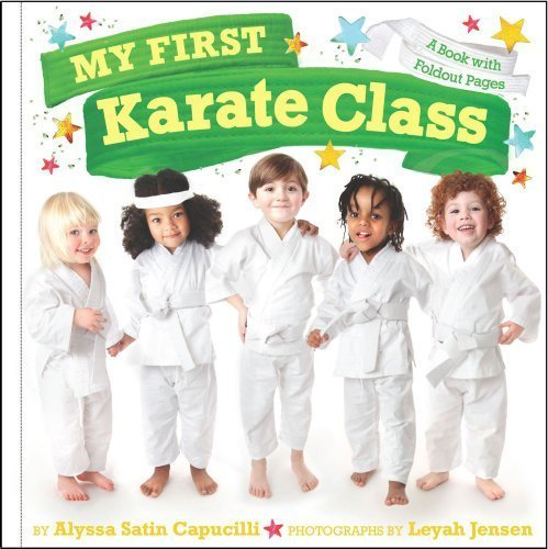 My First Karate Class: A Book with Foldout Pages by Capucilli, Alyssa Satin (2012) Hardcover