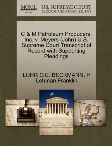 C & M Petroleum Producers, Inc. v. Meyers (John) U.S. Supreme Court Transcript of Record with Supporting Pleadings