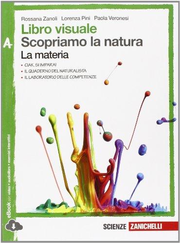 Libro visuale - Scopriamo la natura. Confezione A+B+C+D. A. La materia + B. I viventi + C. Il corpo umano + D. La Terra. Con e-book. Con espansione online.