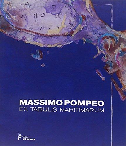 Ex tabulis maritimarum. Ediz. illustrata por Massimo Pompeo