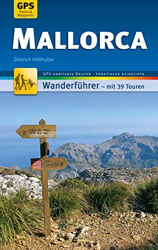 Mallorca Wanderführer Michael Müller Verlag: 39 Touren mit GPS-kartierten Routen und praktischen Reisetipps (MM-Wandern) (Wanderkarten Wandern)