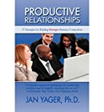 [ [ PRODUCTIVE RELATIONSHIPS: 57 STRATEGIES FOR BUILDING STRONGER BUSINESS CONNECTIONS BY(YAGER, JAN )](AUTHOR)[PAPERBACK]