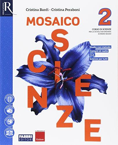 Mosaico scienze. Per la Scuola media. Con e-book. Con 2 espansioni online