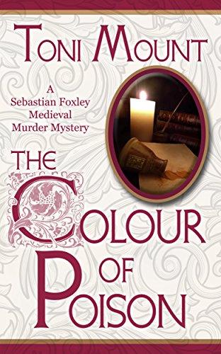The Colour of Poison (Sebastian Foxley) by Toni Mount