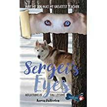 Sergei's Eyes: Reflections of Soul Lessons (English Edition)