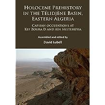 Holocene Prehistory in the Telidjene Basin, Eastern Algeria: Capsian Occupations at Kef Zoura D and Ain Misteheyia