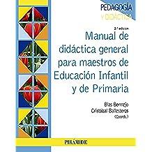 Manual De Didáctica General Para Maestros De Educación Infantil Y De Primaria (Psicología) - 9788436832587