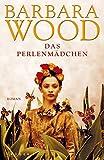 Das Perlenmädchen - Barbara Wood