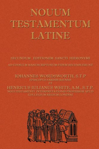 Novum Testamentum Latine (Latin Vulgate New Testament, The Latin New Testament) por John Wordsworth