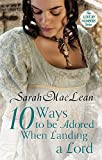 Ten Ways to be Adored When Landing a Lord: Number 2 in series (Love by Numbers)