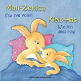 Klein Hasi - Was ich alles mag, Mali-Zekica - Šta sve volim: Bilderbuch Deutsch-Kroatisch (zweisprachig/bilingual)