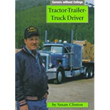 Tractor-Trailer-Truck Driver (Careers Without College) by Susan Clinton (1998-01-01)