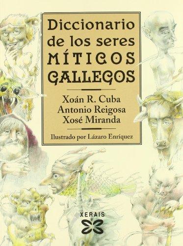 Diccionario de los seres míticos gallegos (Cast.) (Grandes Obras - Edicións Singulares) por Xoán R. Cuba