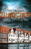 Zündstoff: Ein Schleswig-Krimi von Gea Nicolaisen
