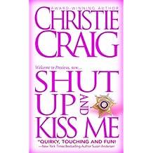 Shut Up and Kiss Me (English Edition)