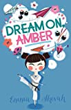 DREAM ON, AMBER [Paperback] Emma Shevah